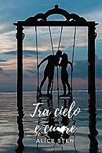 Tra cielo e cuore (Italian Edition)