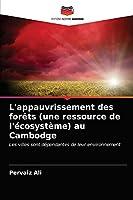 L'appauvrissement des forêts (une ressource de l'écosystème) au Cambodge: Les villes sont dépendantes de leur environnement