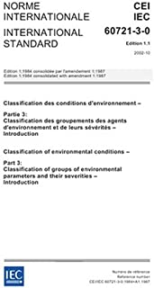 IEC 60721-3-0 Ed. 1.1 b:2002, Classification of environmental conditions - Part 3: Classification of groups of environmental parameters and their severities - Introduction