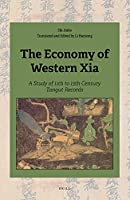 The Economy of Western Xia: A Study of 11th to 13th Century Tangut Records