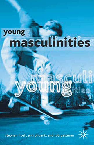Young Masculinities: Understanding Boys in Contemporary Society