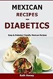 Mexican Recipes For Diabetics: Easy & Diabetes Friendly Mexican Recipes