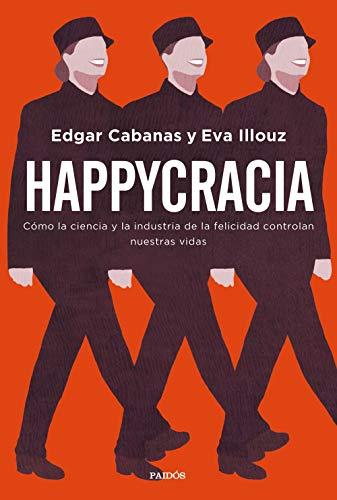 Happycracia: Cómo la ciencia y la industria de la felicidad controlan nuestras vidas (Contextos) PDF EPUB Gratis descargar completo