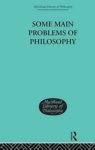 Some Main Problems of Philosophy (Muirhead Library of Philosophy)