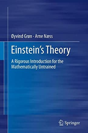 Einsteins Theory: A Rigorous Introduction for the Mathematically Untrained