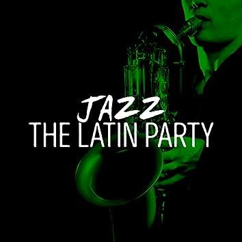 Jazz: The Latin Party