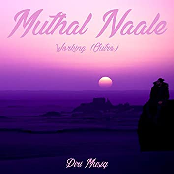 Muthal Naale / Working (Outro)