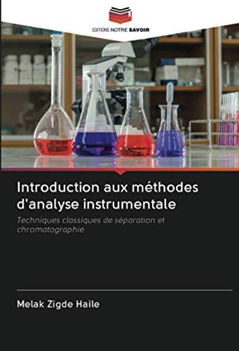 Introduction aux méthodes d'analyse instrumentale: Techniques classiques de séparation et chromatographie