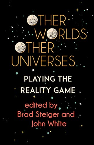 Other Worlds, Other Universes: Playing the Reality Game