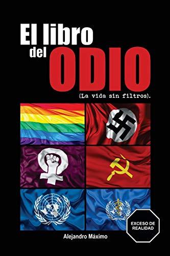 El libro del odio.: la vida sin filtros. (Spanish Edition)