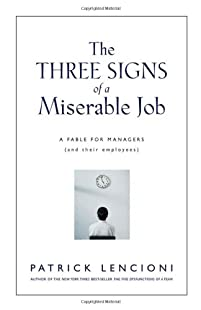 The Three Signs of a Miserable Job: A Fable for Managers