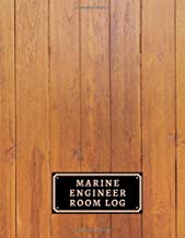 """Marine Engineer Room Log: Ship Technical Maintenance, Safety and Health Inspection Logbook, Daily Routine Checks, Vessel Engine Room Checklist, For ... Large 8.5"""" x 11"""", 110 (Engine Room Logs)"""