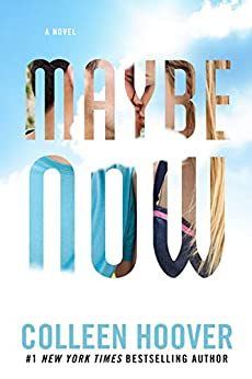Maybe Now (Maybe Someday Book 2) by [Colleen Hoover]