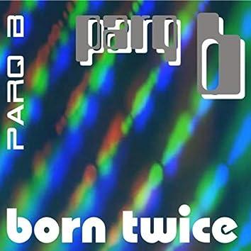 Born Twice