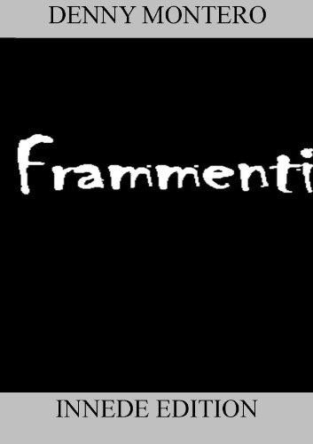 FRAMMENTI (RACCOLTA DI POESIE Vol. 2)