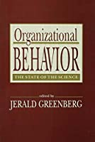 Organizational Behavior: the State of the Science (Series in Applied Psychology)