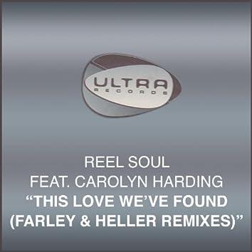 This Love We've Found (Farley & Heller Remixes)