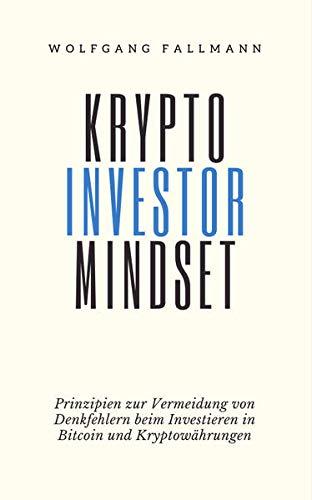 Krypto Investor Mindset: Prinzipien zur Vermeidung von Denkfehlern beim Investieren in Bitcoin und Kryptowährungen