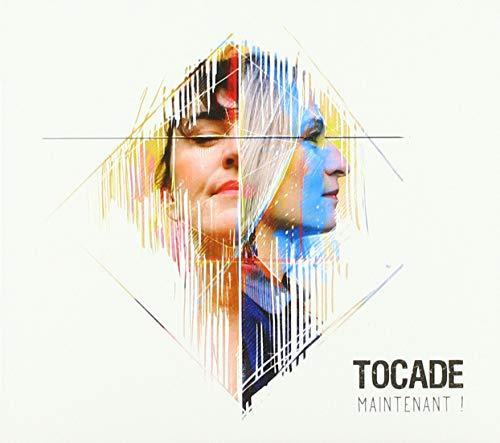 Tocade - Maintenant!