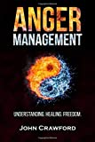 Anger Management: Understanding. Healing. Freedom