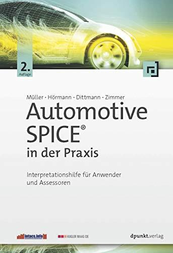 Automotive SPICE™ in der Praxis: Interpretationshilfe für Anwender und Assessoren