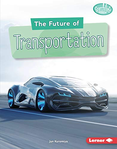 The Future of Transportation (Searchlight Books ™ — Future Tech) (English Edition)