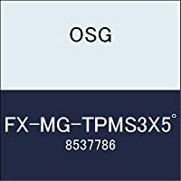 OSG エンドミル FX-MG-TPMS3X5゚ 商品番号 8537786