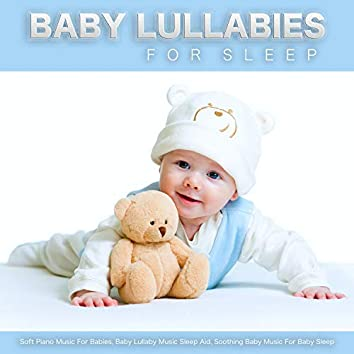 Baby Lullabies For Sleep: Soft Piano Music For Babies, Baby Lullaby Music Sleep Aid, Soothing Baby Music For Baby Sleep