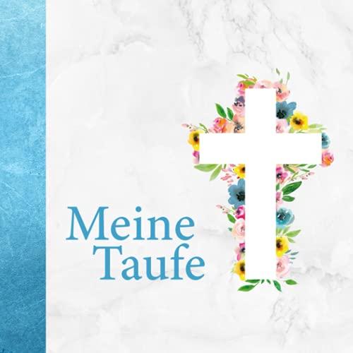 Meine Taufe: Erinnerungsbuch zum Hineinschreiben von persönlichen Glückwünschen・Elegantes Cover...