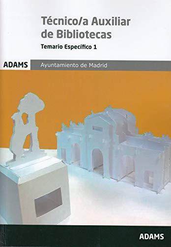 Temario Específico 1 Tècnico/a Auxiliar de Bibliotecas Ayuntamiento de Madrid (Temario Específico Tècnico/a Auxiliar de Bibliotecas Ayuntamiento de Madrid)