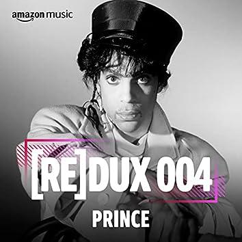 REDUX 004: Prince