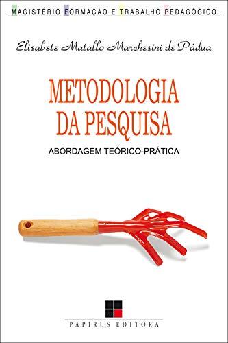 Metodologia da pesquisa: Abordagem teórico-prática (Magistério: Formação e trabalho pedagógico)