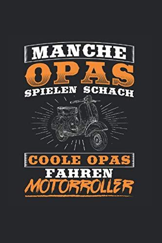 Manche Opas Spielen Schach Coole Opas Fahren Motorroller: Notizbuch, Journal, Tagebuch, 120 Seiten, ca. DIN A5, liniert