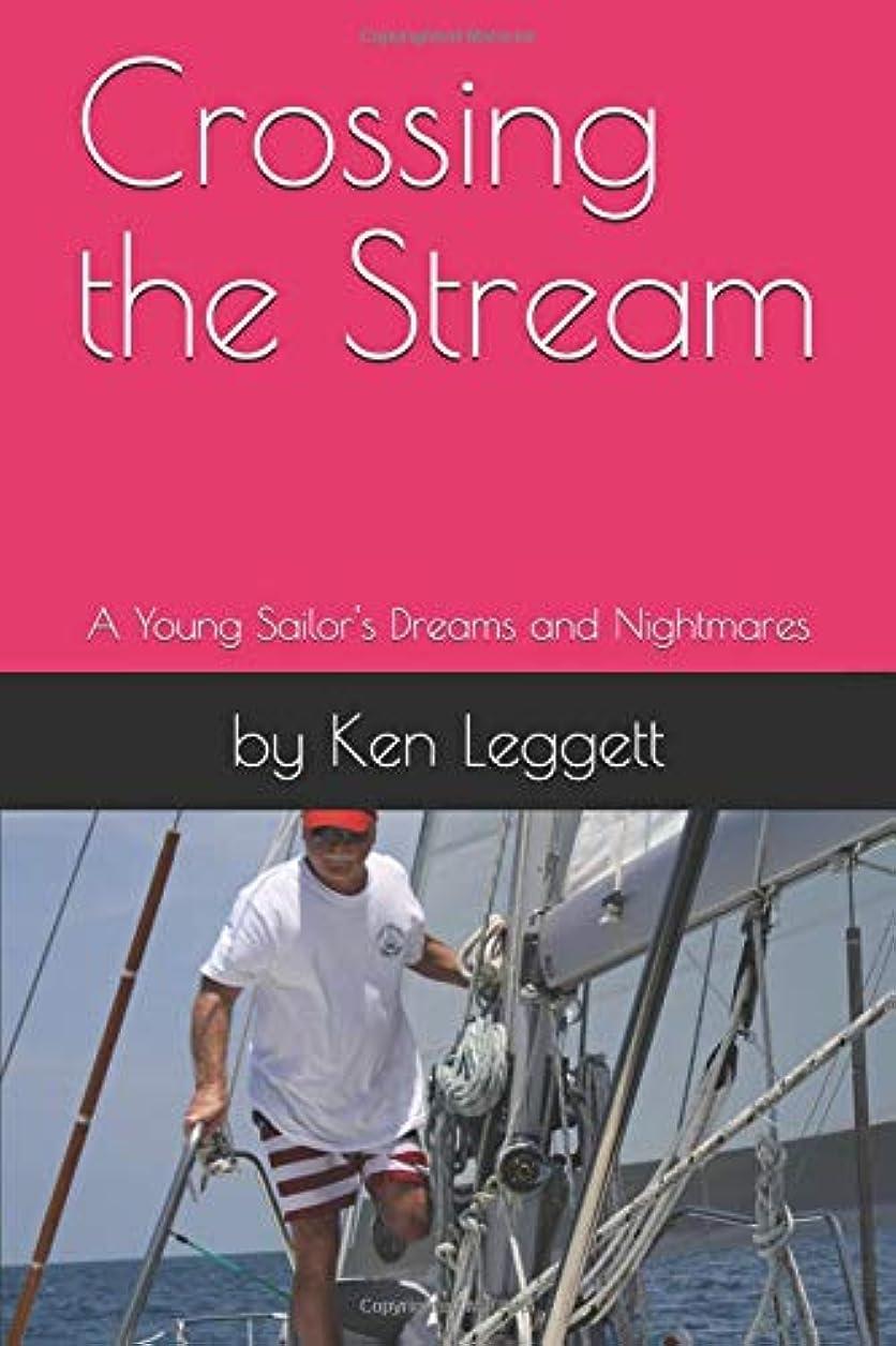 エンゲージメントラップ持つCrossing the Stream: A Young Sailor's Dreams and Nightmares
