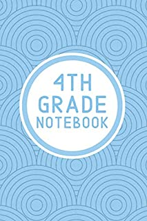 4th Grade Notebook: Elementary Student's Basic Lined Notebook Journal for School   6x9 120 Pages for Notes Writing Spellin...