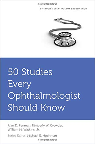 50 Studies Every Ophthalmologist Should Know