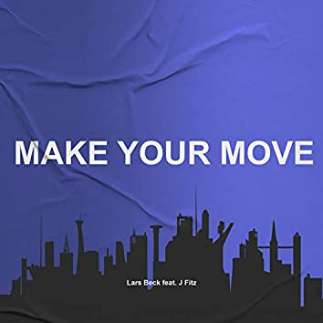 Make Your Move (feat. J Fitz)
