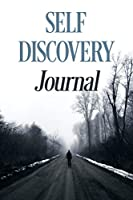 A Self-Discovery Journal of Prompts to Inspire Reflection and Exercises to Find Yourself: Lined Journal with Premium Paper, Perfect for School, Office and Home (Gratitude Journal, Mental Health Journal, Mindfulness Journal, Self-Care Journal): Lined Journ