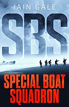 SBS: Special Boat Squadron by [Iain Gale]