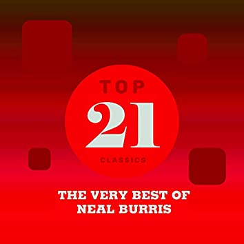 Top 21 Classics - The Very Best of Neal Burris