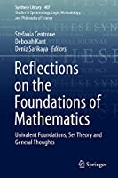 Reflections on the Foundations of Mathematics: Univalent Foundations, Set Theory and General Thoughts (Synthese Library (407))