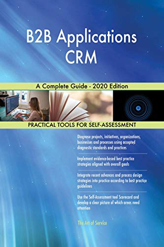 B2B Applications CRM A Complete Guide - 2020 Edition (English Edition)