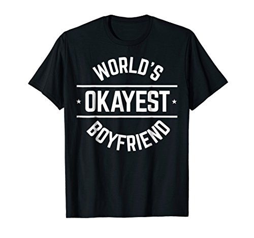 World's Okayest Boyfriend Funny Love Support T-Shirt