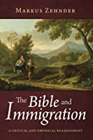 The Bible and Immigration: A Critical and Empirical Reassessment