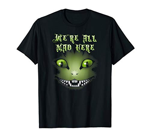 Cheshire Katze, Alice im Wunderland: We 're All Mad Here Shirt