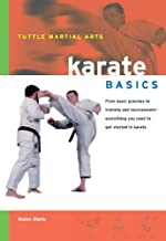 Karate Basics: Everything You Need to Get Started in Karate - from Basic Punches to Training and Tournaments (Tuttle Martial Arts Basics) (English Edition)
