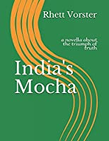 India's Mocha: a novella about the triumph of truth