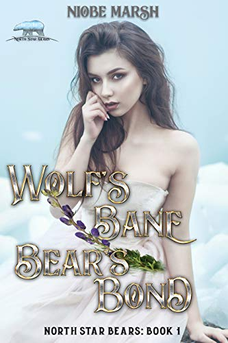 Wolf's Bane, Bear's Bond: A Contemporary Shifter Romance (North Star Bears Book 1) by [Niobe Marsh]