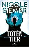 Totentier: Psychothriller von Nicole Siemer