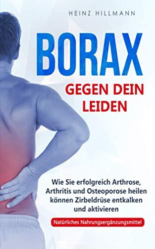 Borax gegen dein Leiden: Wie Sie...